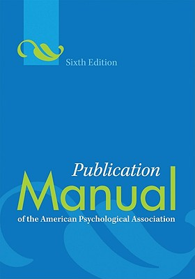 Publication Manual of the American Psychological Association By American Psychological Association (COR)