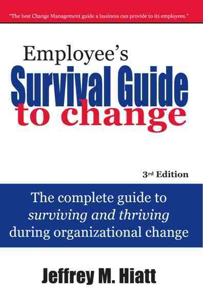 Employee+�s Survival Guide to Change By Hiatt, Jeffrey M.