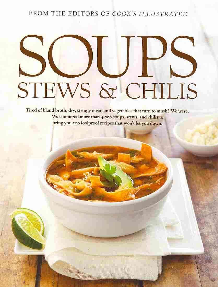 Soups, Stews & Chilis By Cook's Illustrated (EDT)/ Keller + Keller (PHT)/ Tremblay, Carl (PHT)/ Van Ackere, Daniel J. (PHT)/ Burgoyne, John (ILT)